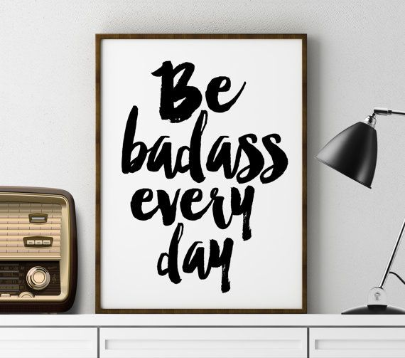 Exceptional Bedroom Home Decor Be Badass Everyday Poster Funny By TheCasaNova
