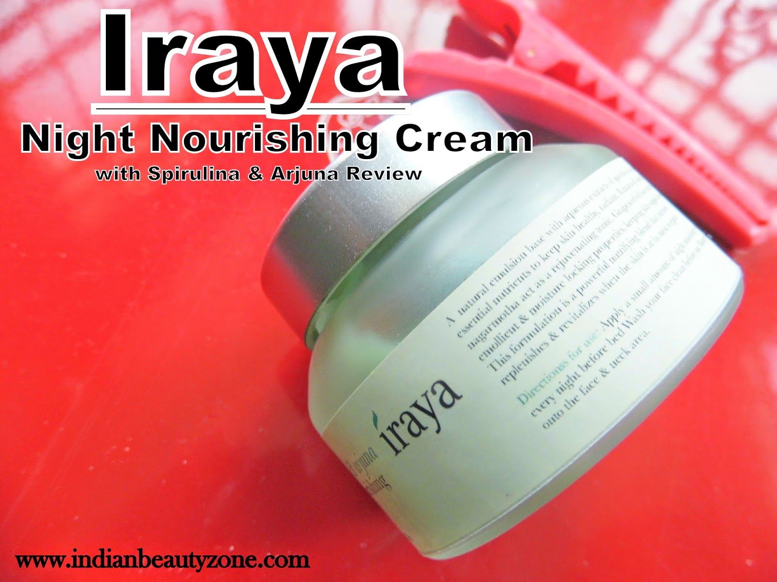 Iraya Night Nourishing Cream with Spirulina & Arjuna ReviewHello Beauties,After a long break I got some time to write a review. Night creams are becoming a must have product now a days for every girl, that too girls who are above 25 are better to start their night skin care routine with good night c