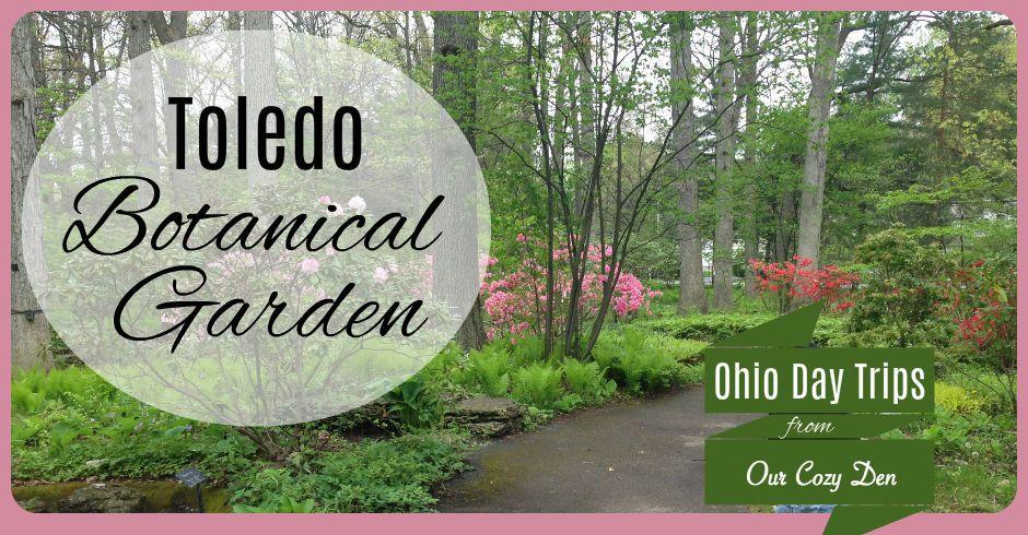 Toledo Botanical Gardens in Toledo, Ohio ~ Our Cozy Den