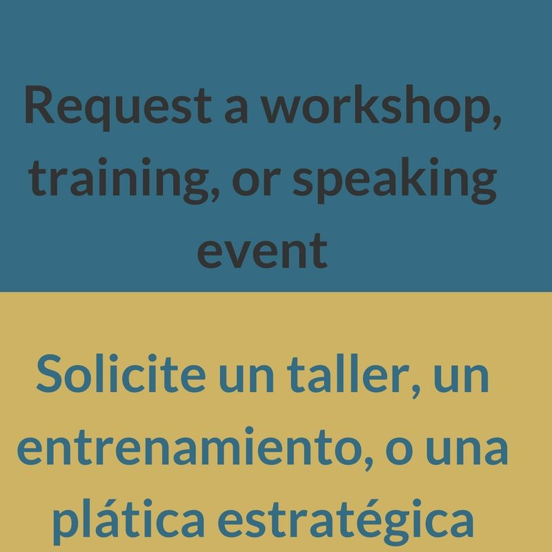 Llene este formulario si está intersado a en recibir un taller - training request form