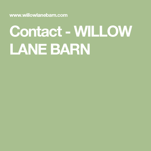 Contact - WILLOW LANE BARN
