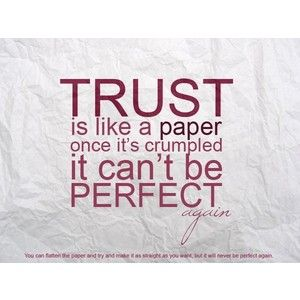 Trust Is Like Paper Metaphor Pinterest Trust Quotes Quotes