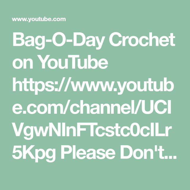 Bag O Day Crochet On Youtube Https Www Youtube Com Channel Ucivgwninftcstc0cilr5kpg Please Don T Forget To Subscribe To Enj Crochet Tutorial Crochet Tutorial