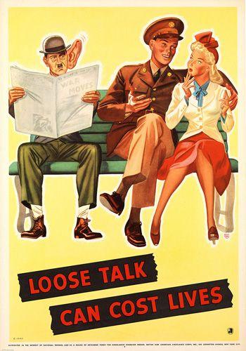 Cartaz de propaganda de guerra: Loose Talk can cost lives.
