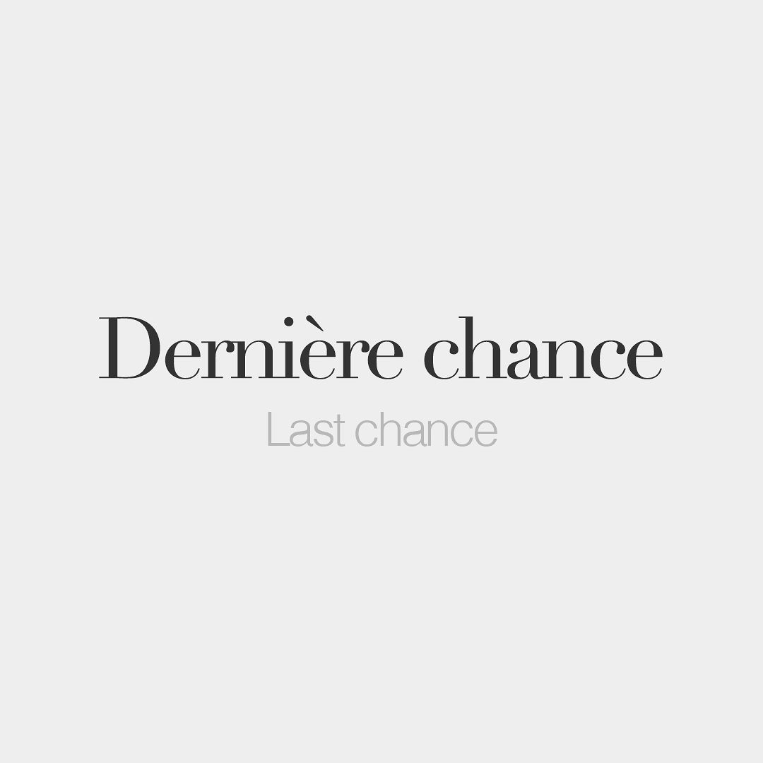 Derniere Chance Learn To Speak French How To Speak French Words