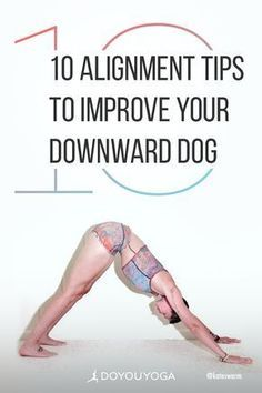 10 alignment tips to improve your downward dog  Γιόγκα