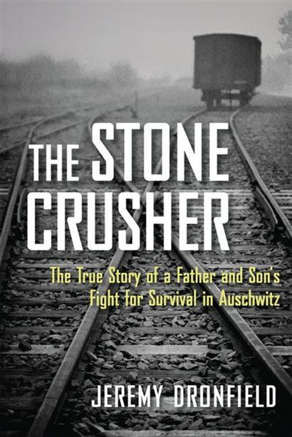 Photo of The Stone Crusher: The True Story Of A Father And Son's Fight For Survival In Auschwitz