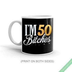 50Th Birthday I'M 50 Fifty Bitches Gift Mug #moms50thbirthday 50th Birthday Gift Mug, I'm 50 Fifty Bitches Mug. Makes a perfect birthday gift or Christmas gift for mom, dad, daughter, son, grandma or grandpa who is 50 Years old or will turn 50 years old soon. If you're turning fifty soon but still fabulous, show it off by wearing this awesome Mug Mug. Celebrate [...] #moms50thbirthday 50Th Birthday I'M 50 Fifty Bitches Gift Mug #moms50thbirthday 50th Birthday Gift Mug, I'm 50 Fifty Bit #moms50thbirthday