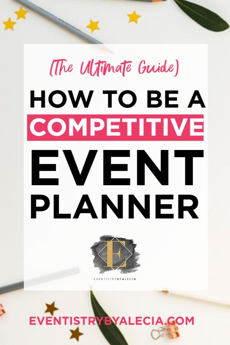 the ultimate guide to being a competitive event planner  eventplaner #9