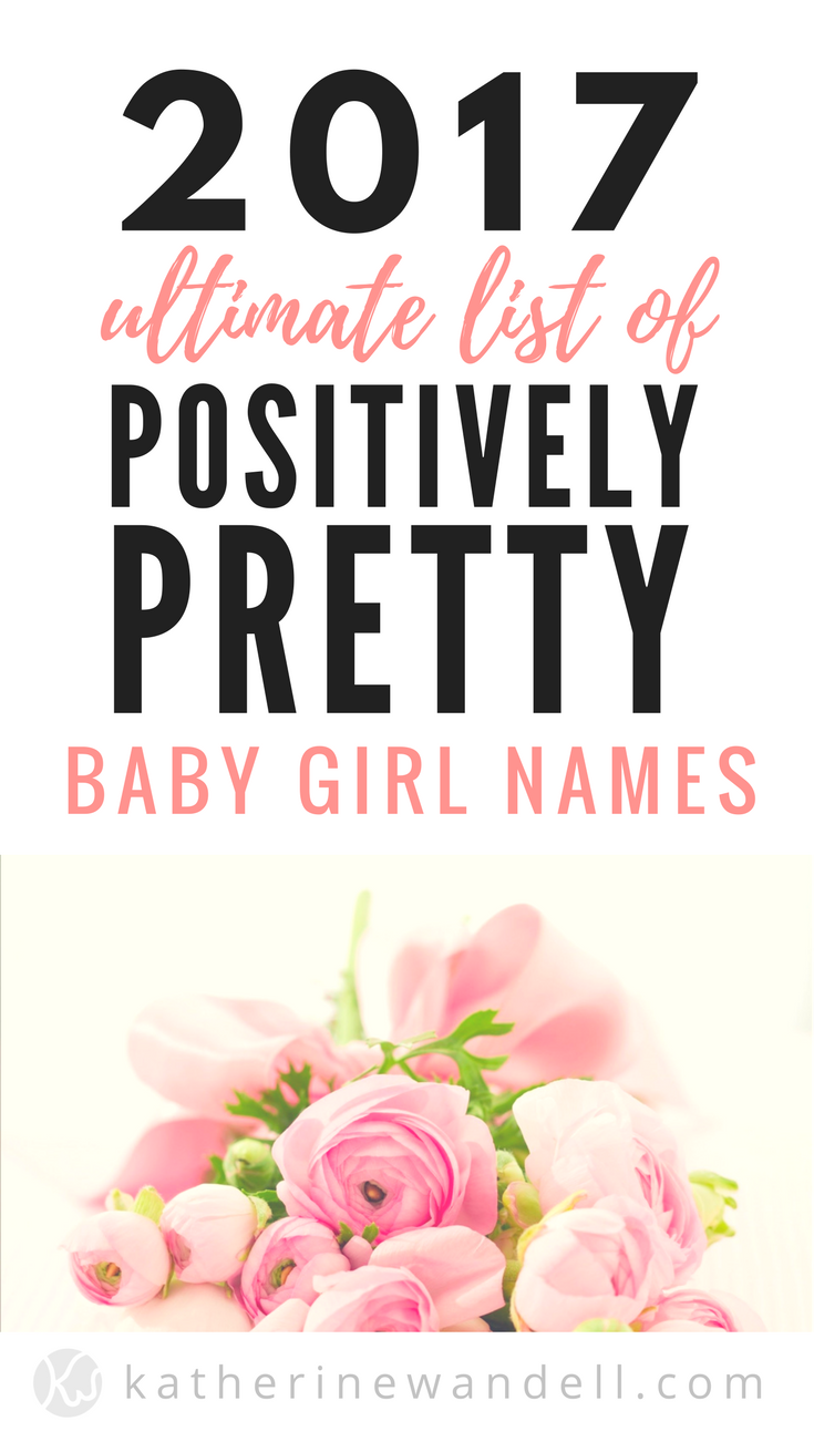 Ultimate List Of Positively Pretty Baby Girl Names Pregnancy