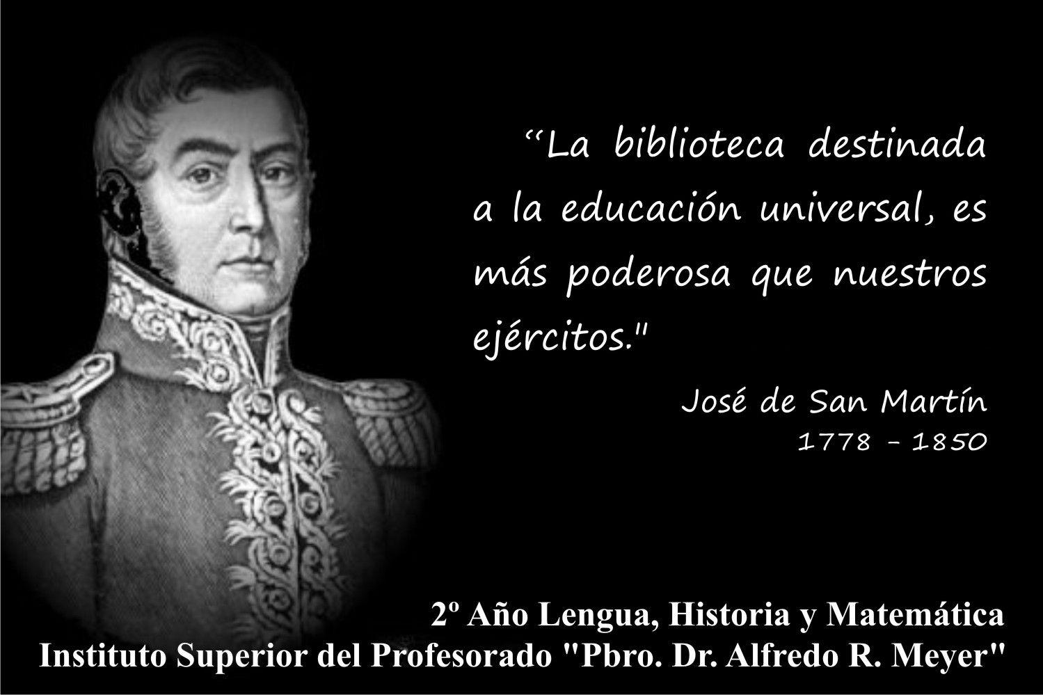 San Martín El Libertador Jose De San Martin Frases De
