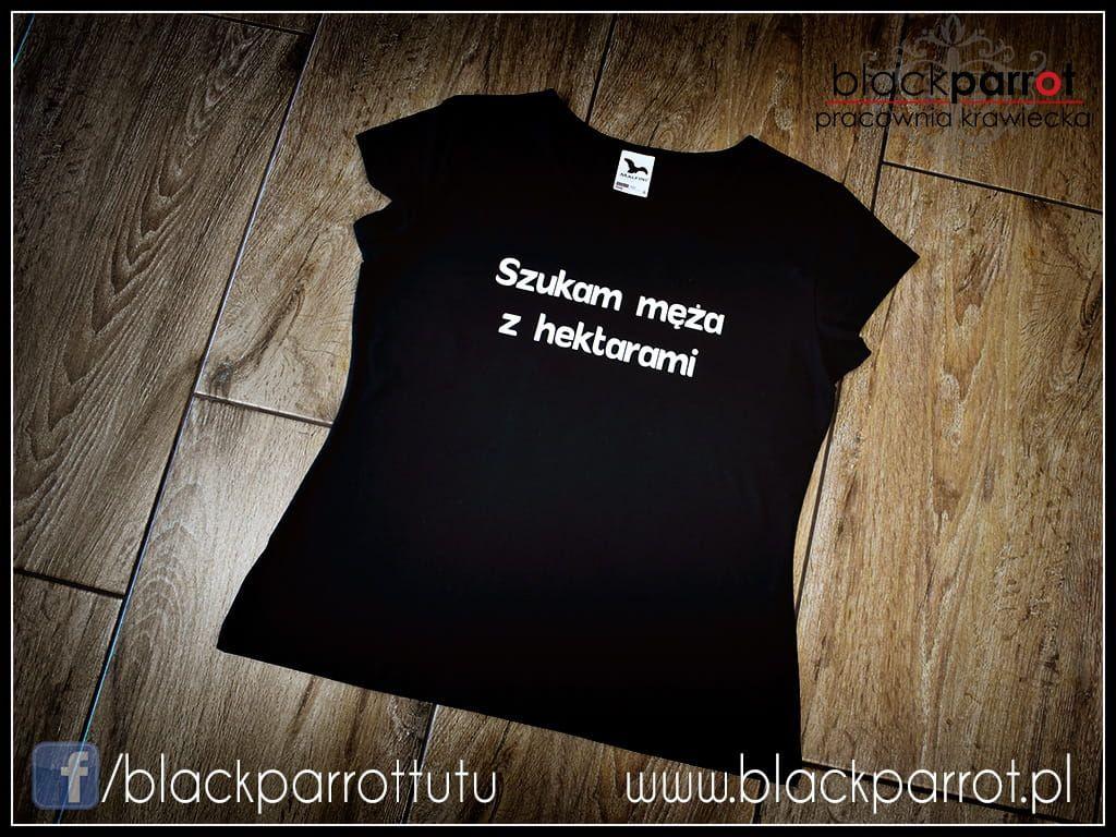 Koszulka Szukam Meza Z Hektarami Koszulki