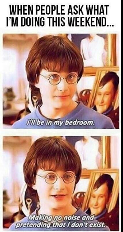 When People Ask What I M Doing This Weekend In 2020 Harry Potter Memes Hilarious Harry Potter Funny Harry Potter Jokes