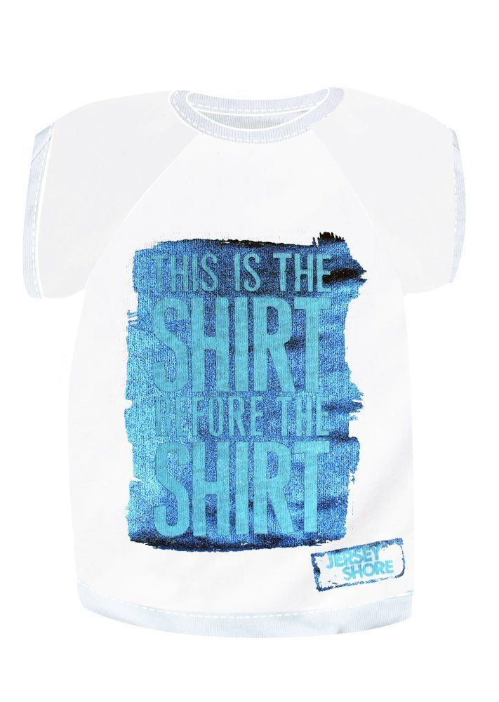 Jersey Shore The Shirt Before The Shirt Dog Tshirt