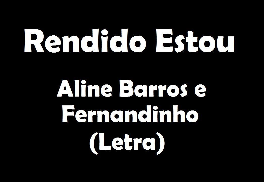 Rendido Estou Aline Barros E Fernandinho Letra Aline Barros
