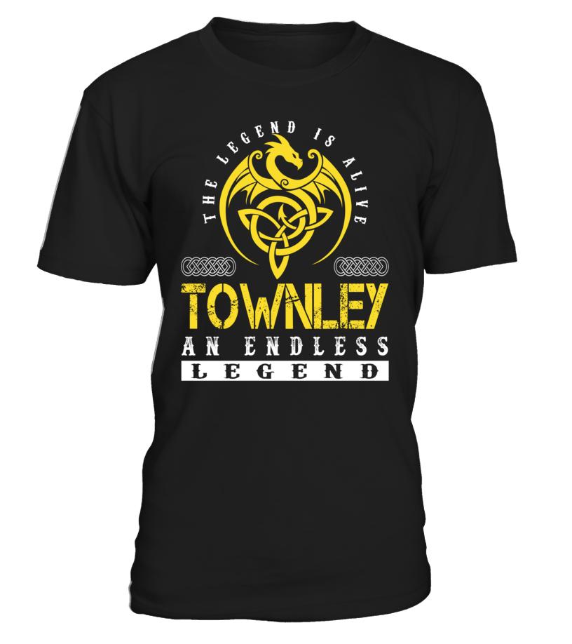 The Legend is Alive TOWNLEY An Endless Legend Last Name T-Shirt #LegendIsAlive