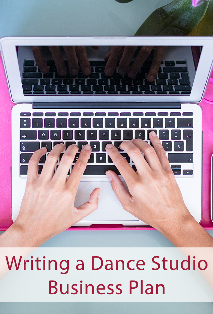 Writing A Dance Studio Business Plan Is Project But An Important One This Will Lay Out Your S Hopes And Dreams As Well The