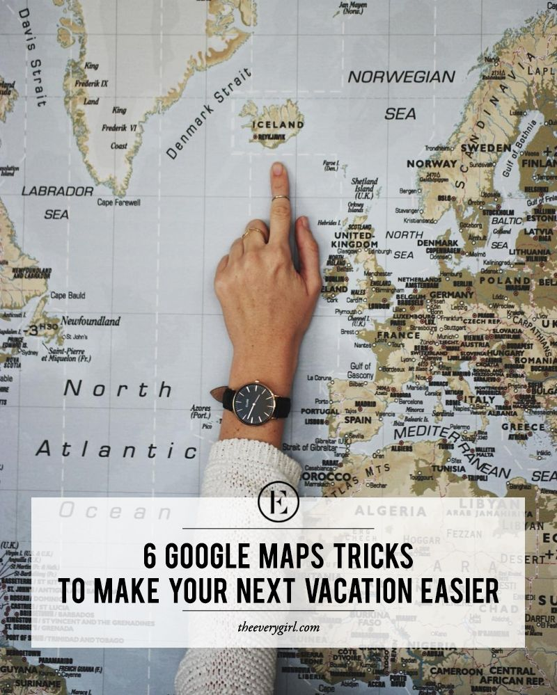 6 google maps tricks to make your next vacation easier theeverygirl