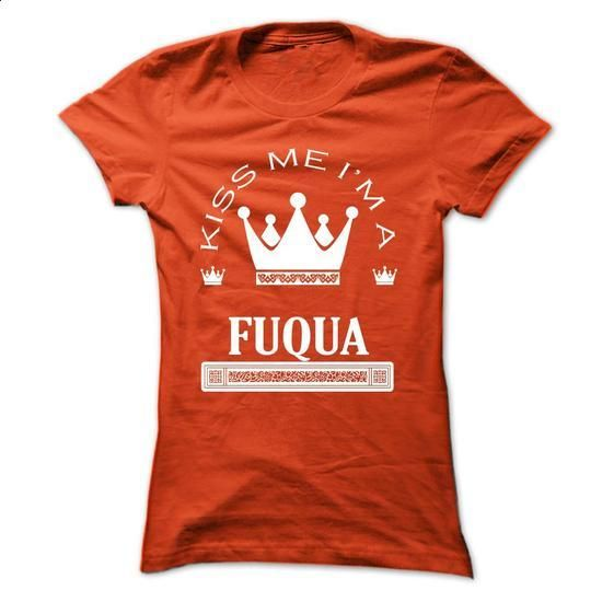 Kiss Me I Am FUQUA Queen Day 2015 - #sorority shirt #vintage shirt. GET YOURS => https://www.sunfrog.com/Names/Kiss-Me-I-Am-FUQUA-Queen-Day-2015-zjqlqqnlly-Ladies.html?68278