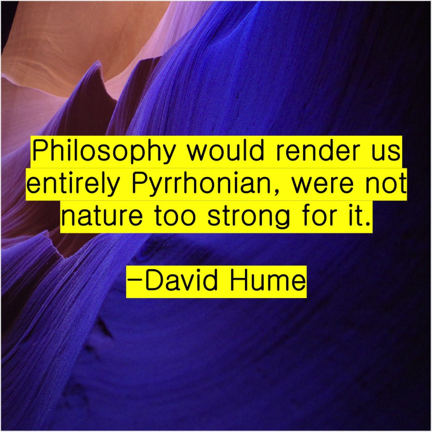 David Hume Philosophy Would Render Us Entirely David Hume Derek Walcott George Burns