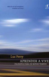 Baixar Livro Aprender A Viver Luc Ferry Em Pdf Epub E Mobi Ou