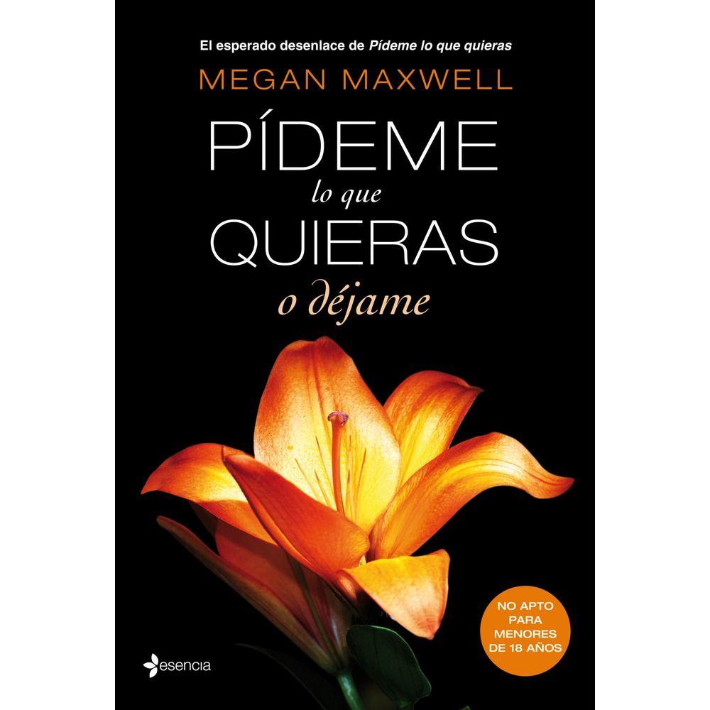 Todos Mis Mejores Libros Pideme Lo Que Quieras O Dejame Megan Maxwell Music Book Good Books Libros