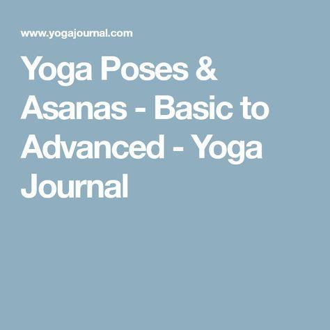 yoga poses  asanas  basic to advanced  yoga journal