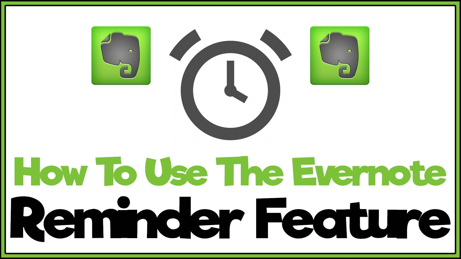 How To Use The Evernote Reminder Feature Evernote