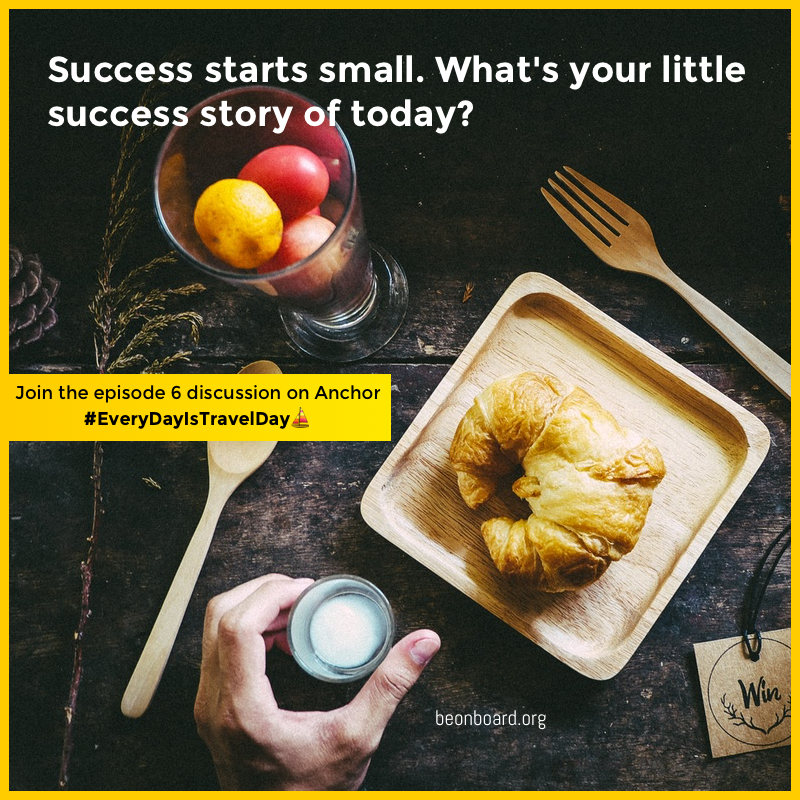 Success starts small. What's your little success story of today? #EveryDayIsTravelDay