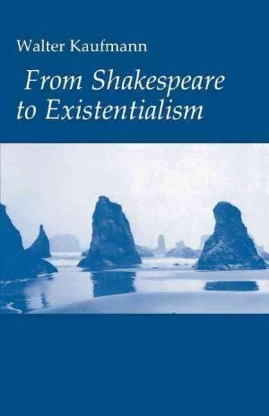 From Shakespeare To Existentialism Existentialism Western Philosophy Shakespeare