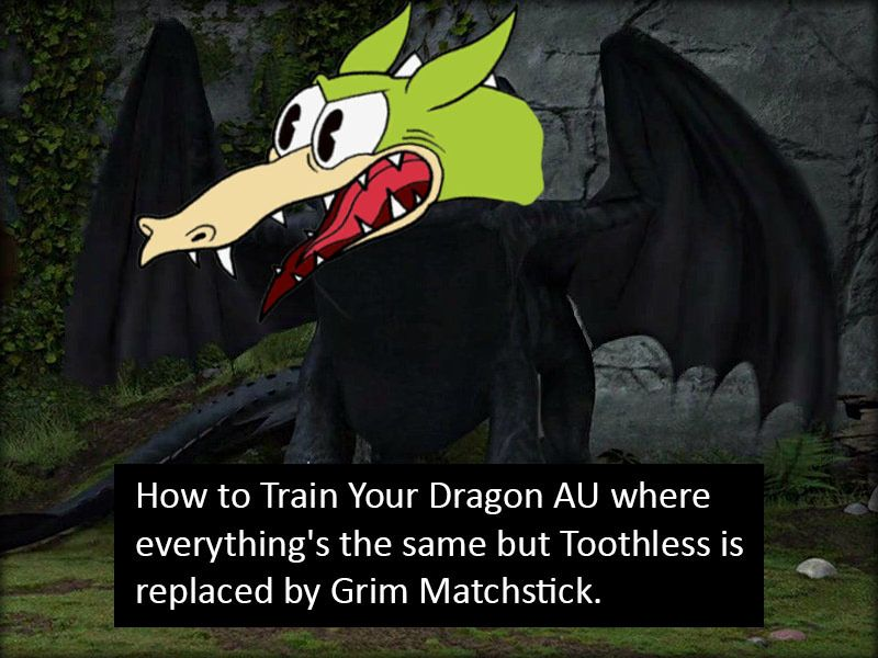 Confession grim matchstick toothless how to train your dragon confession grim matchstick toothless how to train your dragon cuphead cuphead dont deal with the devil ccuart Gallery