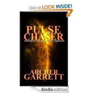 Amazon.com: Pulse Chaser eBook: Archer Garrett: Kindle Store