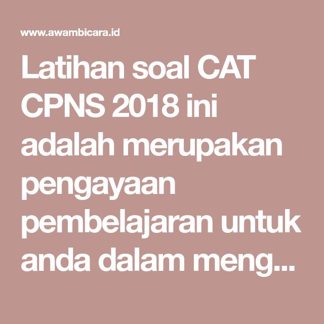 Latihan Soal Cat Cpns 2019 Pengayaan Simulasi Cat Cpns Online 2019 Latihan Belajar Pemerintah