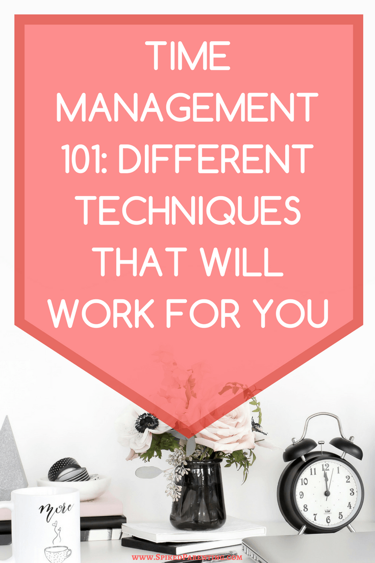 Time Management Techniques and Which Ones Will Work For You | Time ...