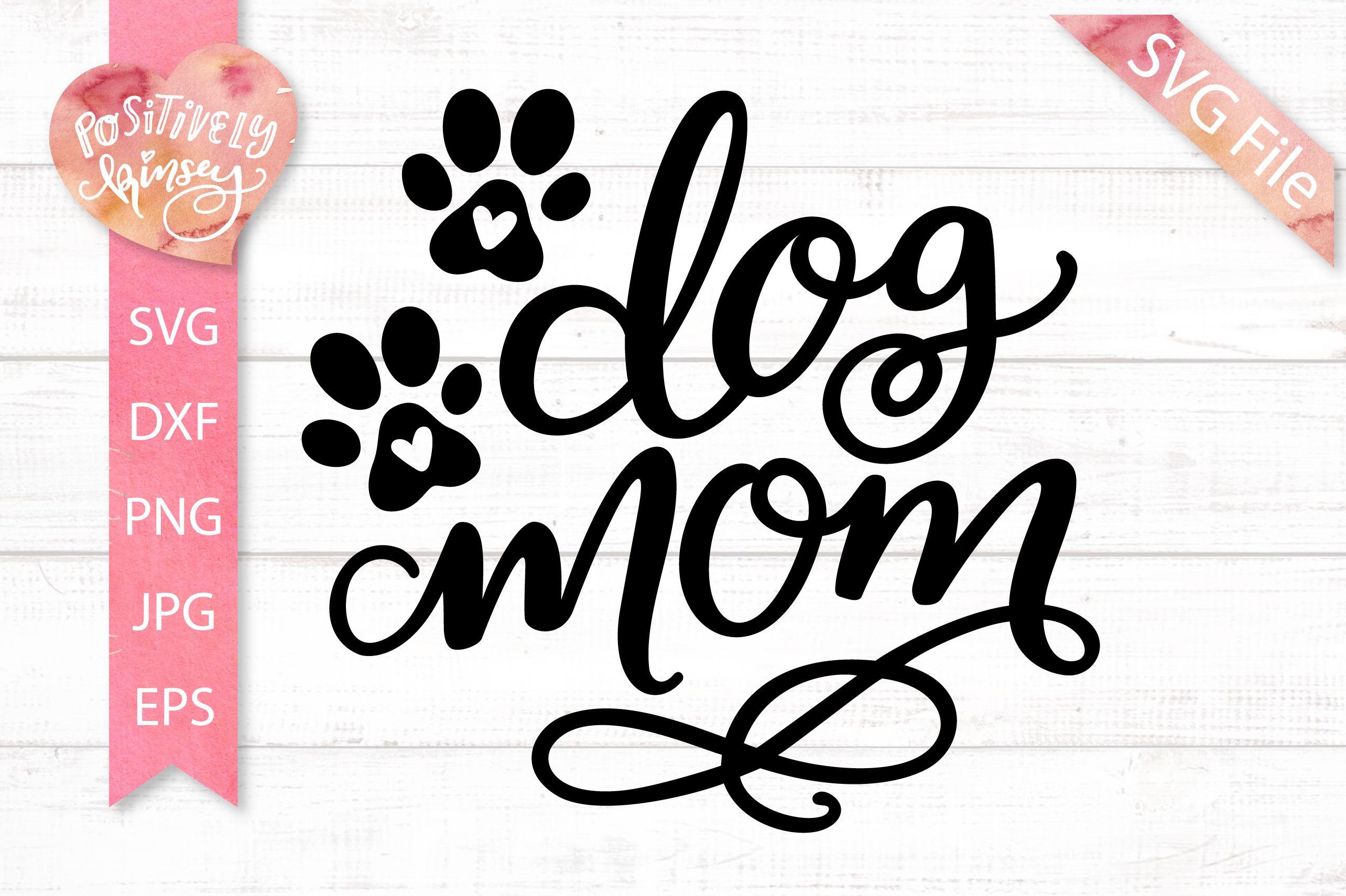 Dog Mom SVG DXF PNG EPS, Dog SVG File, Dog Shirt Design