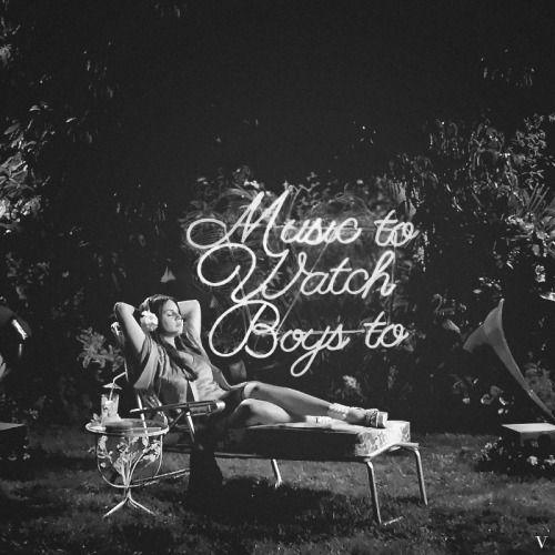 Lana #MusicToWatchBoysTo