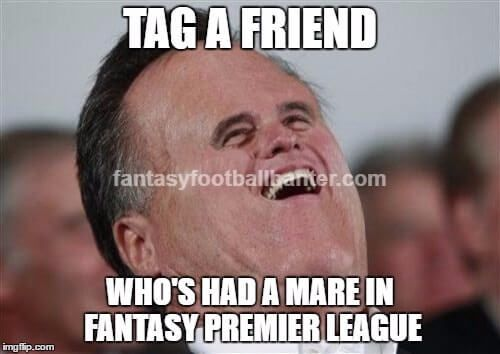 Fantasy Premier League Memes Tag A Mate Who S Had A Mare On Fpl