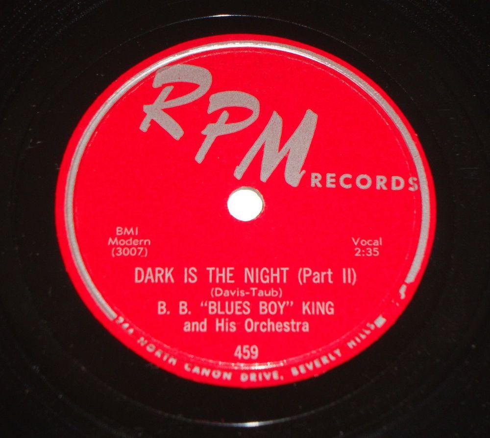 B B Blues Boy King Dark Is The Night Stunning Nm Top Copy 10 78 Rpm 459 Bb Chicagoblueselectricblues Blues Vinyl Music Music Record