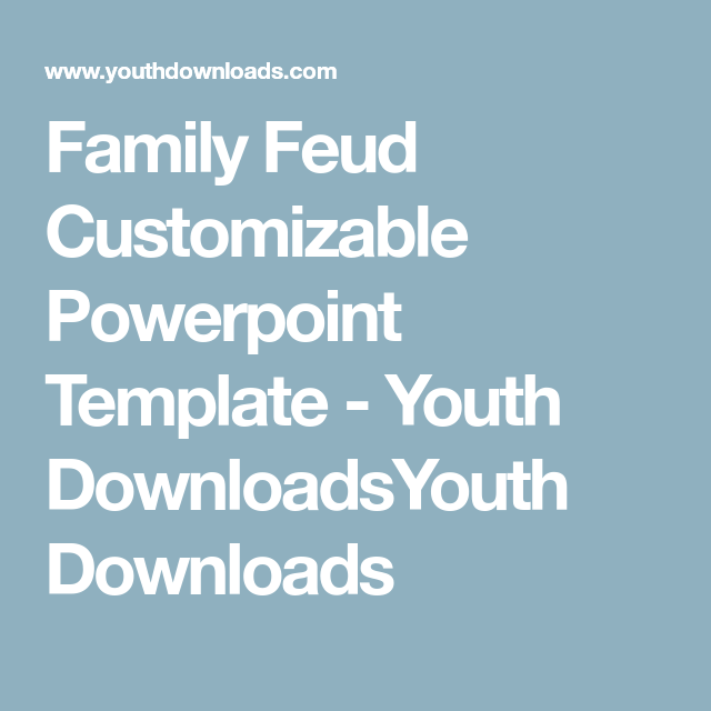 Family feud customizable powerpoint template youth downloadsyouth family feud customizable powerpoint template youth downloadsyouth downloads toneelgroepblik Gallery