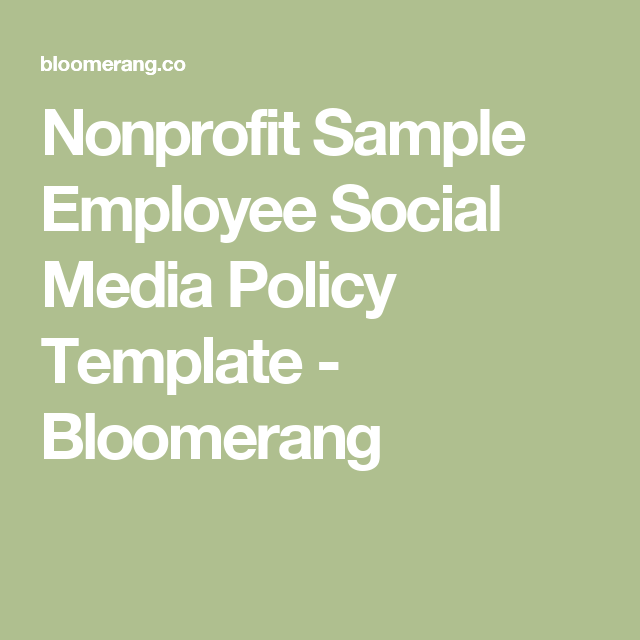 Nonprofit Sample Employee Social Media Policy Template Bloomerang Policy Template Social Media Social