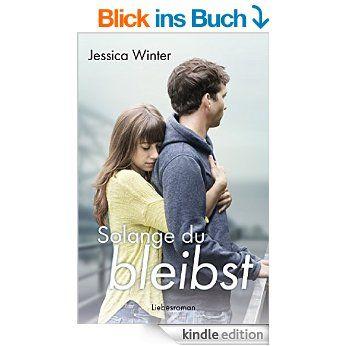 Solange du bleibst (Julia und Jeremy 2) eBook: Jessica Winter: Amazon.de: Bücher