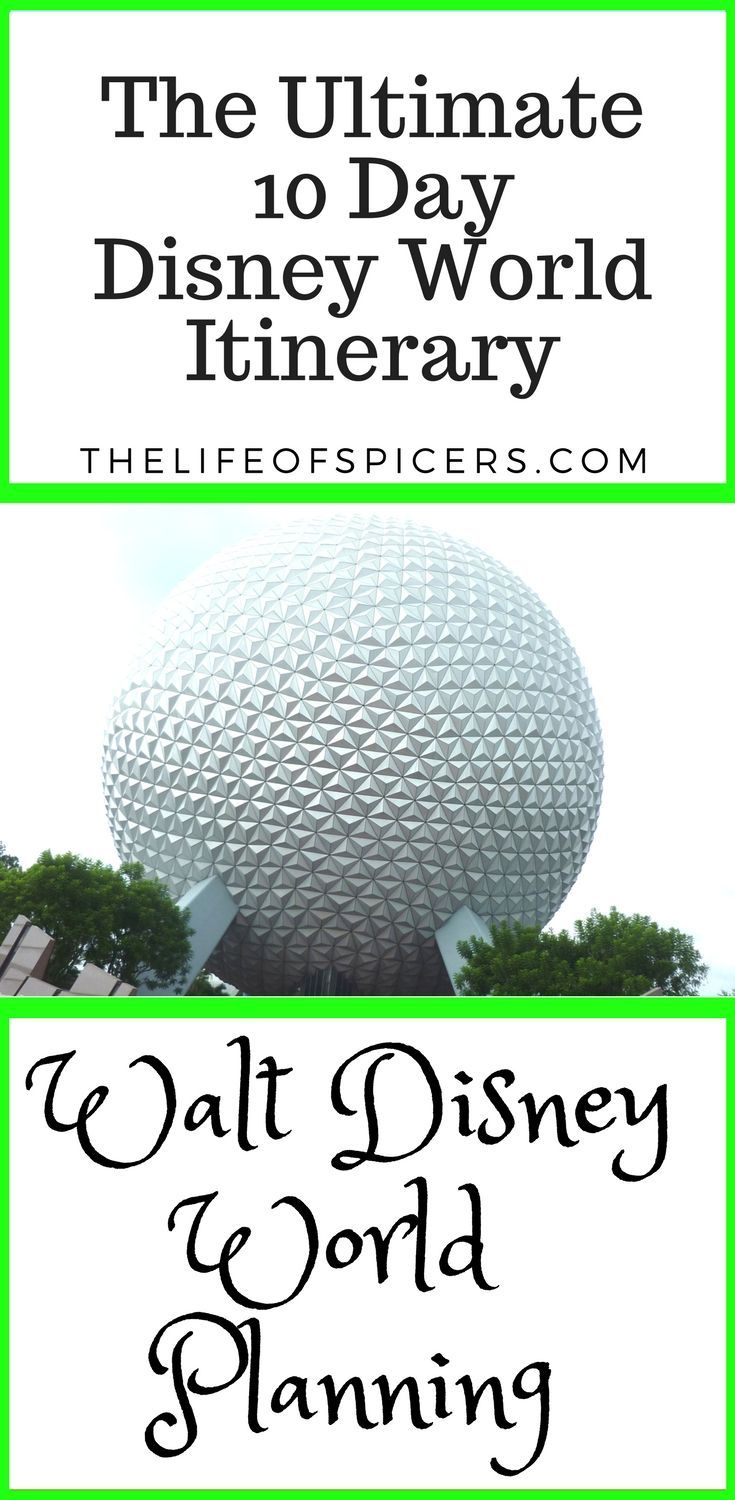 How to get the most out of 10 days at Walt Disney World ...