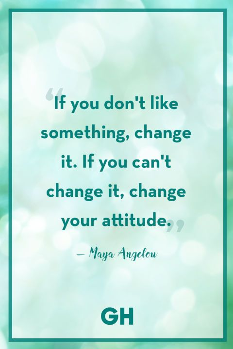 if you cant change it change your attitude maya angelou always tells it like it is click through for more new years quotes to inspire