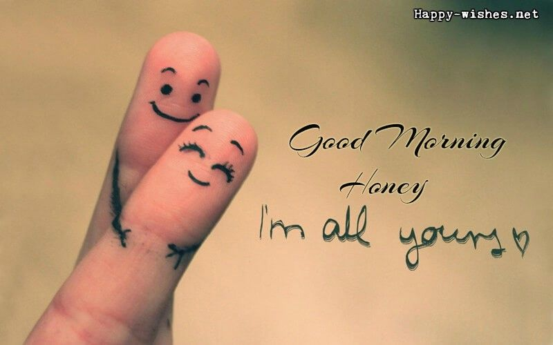 Beautiful Good Mornig Honey Images Good Morning Honey Good Morning Quotes Crazy Friends