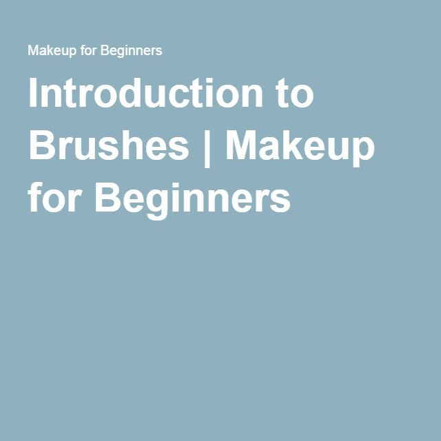 Introduction to Brushes | Makeup for Beginners