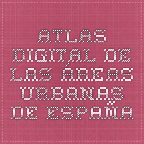 Atlas Digital De Las áreas Urbanas De España Area Urbana Atlas España