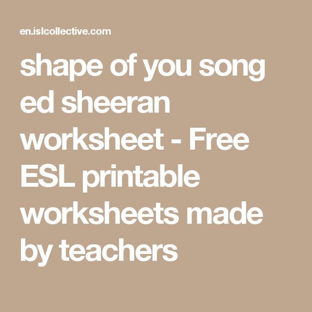 shape of you song ed sheeran worksheet - Free ESL printable ...