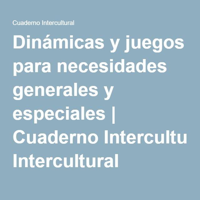 Dinámicas y juegos para necesidades generales y especiales   Cuaderno Intercultural