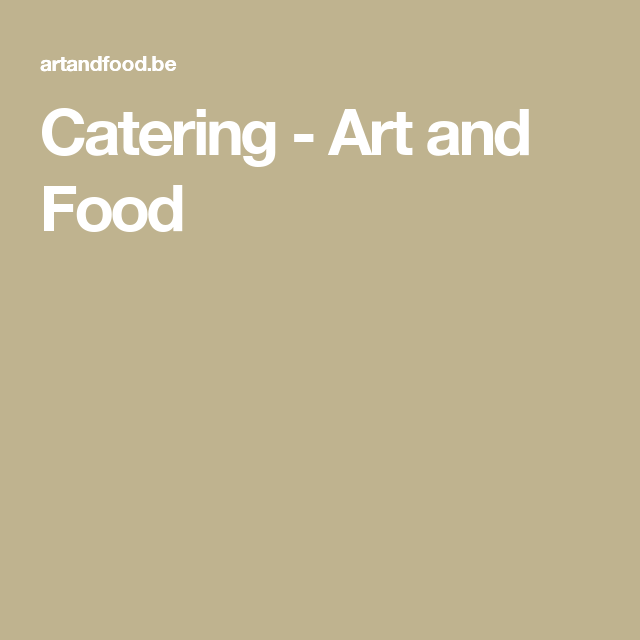 Catering - Art and Food