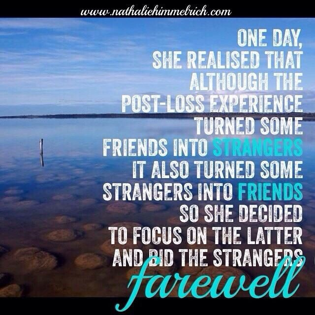 A Well True Quote About Your Friends After Losing A Baby Losing Friends Friendship Quotes Loss Of Friendship